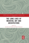 The Long Lives of Medieval Art and Architecture - eBook