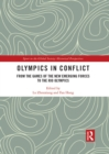 Olympics in Conflict : From the Games of the New Emerging Forces to the Rio Olympics - eBook
