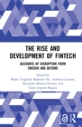 The Rise and Development of FinTech : Accounts of Disruption from Sweden and Beyond - eBook
