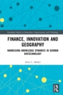 Finance, Innovation and Geography : Harnessing Knowledge Dynamics in German Biotechnology - eBook