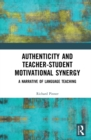 Authenticity and Teacher-Student Motivational Synergy : A Narrative of Language Teaching - eBook