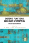 Systemic Functional Language Description : Making Meaning Matter - eBook