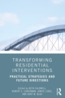 Transforming Residential Interventions : Practical Strategies and Future Directions - eBook