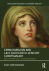 Emma Hamilton and Late Eighteenth-Century European Art : Agency, Performance, and Representation - eBook
