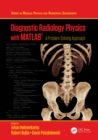 Diagnostic Radiology Physics with MATLAB(R) : A Problem-Solving Approach - eBook