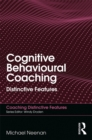 Cognitive Behavioural Coaching : Distinctive Features - eBook