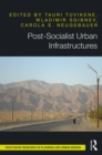 Post-Socialist Urban Infrastructures - eBook