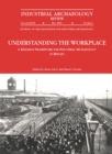 Understanding the Workplace: A Research Framework for Industrial Archaeology in Britain: 2005 : A Research Framework for Industrial Archaeology in Britain - eBook