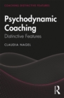 Psychodynamic Coaching : Distinctive Features - eBook