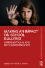 Making an Impact on School Bullying : Interventions and Recommendations - eBook