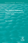 The Clinical Experience, Second edition (1997) : The Construction and Reconstrucion of Medical Reality - eBook