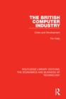 The British Computer Industry : Crisis and Development - eBook