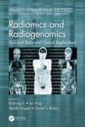 Radiomics and Radiogenomics : Technical Basis and Clinical Applications - eBook