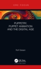 Puppetry, Puppet Animation and the Digital Age - eBook