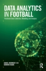 Data Analytics in Football : Positional Data Collection, Modelling and Analysis - eBook