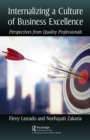 Internalizing a Culture of Business Excellence : Perspectives from Quality Professionals - eBook