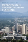 Metropolitan Transportation Planning : New Advances, Approaches, and Best Practices - eBook