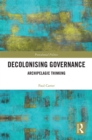 Decolonising Governance : Archipelagic Thinking - eBook