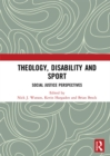 Theology, Disability and Sport : Social Justice Perspectives - eBook
