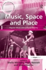 Music, Space and Place : Popular Music and Cultural Identity - eBook