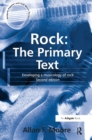 Rock: The Primary Text : Developing a Musicology of Rock - eBook