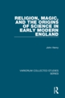 Religion, Magic, and the Origins of Science in Early Modern England - eBook