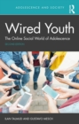 Wired Youth : The Online Social World of Adolescence - eBook