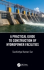 A Practical Guide to Construction of Hydropower Facilities - eBook