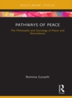Pathways of Peace : The Philosophy and Sociology of Peace and Nonviolence - eBook