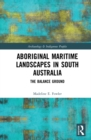 Aboriginal Maritime Landscapes in South Australia : The Balance Ground - eBook