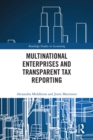 Multinational Enterprises and Transparent Tax Reporting - eBook