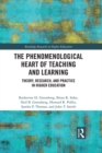 The Phenomenological Heart of Teaching and Learning : Theory, Research, and Practice in Higher Education - eBook