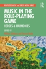 Music in the Role-Playing Game : Heroes & Harmonies - eBook
