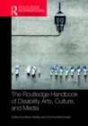 The Routledge Handbook of Disability Arts, Culture, and Media - eBook