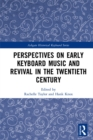 Perspectives on Early Keyboard Music and Revival in the Twentieth Century - eBook