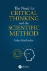 The Need for Critical Thinking and the Scientific Method - eBook
