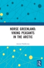 Norse Greenland: Viking Peasants in the Arctic - eBook