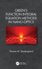 Green's Function Integral Equation Methods in Nano-Optics - eBook