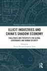 Illicit Industries and China's Shadow Economy : Challenges and Prospects for Global Governance and Human Security - eBook