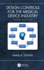 Design Controls for the Medical Device Industry, Third Edition - eBook