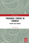 Prosodic Syntax in Chinese : History and Changes - eBook
