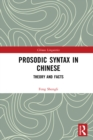 Prosodic Syntax in Chinese : Theory and Facts - eBook