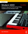 Modern MIDI : Sequencing and Performing Using Traditional and Mobile Tools - eBook