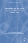 The People and the Nation : Populism and Ethno-Territorial Politics in Europe - eBook