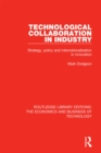 Technological Collaboration in Industry : Strategy, Policy and Internationalization in Innovation - eBook