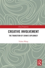 Creative Involvement : The Transition of China's Diplomacy - eBook