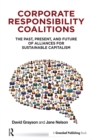 Corporate Responsibility Coalitions : The Past, Present, and Future of Alliances for Sustainable Capitalism - eBook