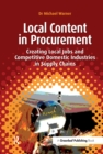 Local Content in Procurement : Creating Local Jobs and Competitive Domestic Industries in Supply Chains - eBook