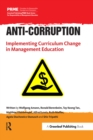 Anti-Corruption : Implementing Curriculum Change in Management Education - eBook