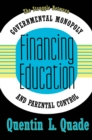 Financing Education : The Struggle between Governmental Monopoly and Parental Control - eBook